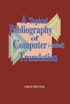 A Topical Bibliography of Computer (-aided) Translation book