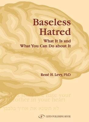 Baseless Hatred by Rene H. Levy