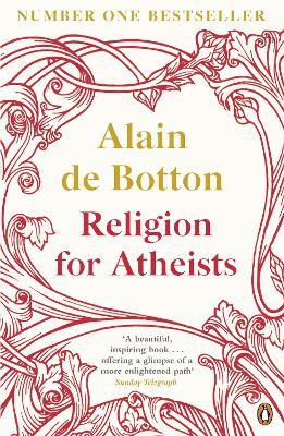 Religion for Atheists by Alain de Botton