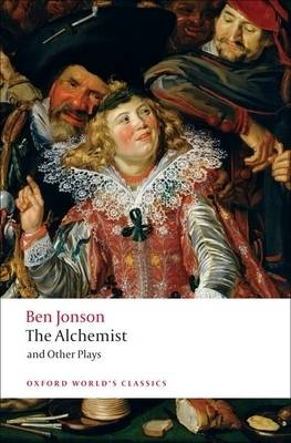 The Alchemist and Other Plays by Ben Jonson