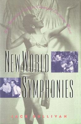 New World Symphonies by Jack Sullivan