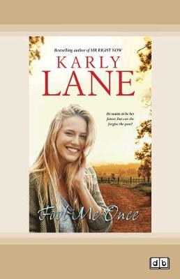 Fool Me Once by Karly Lane