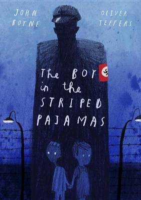 The Boy in the Striped Pajamas (Deluxe Illustrated Edition) by John Boyne