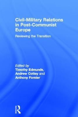 Civil-military Relations in Post-communist Europe book