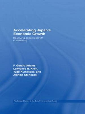 Accelerating Japan's Economic Growth by F. Gerard Adams