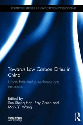 Towards Low Carbon Cities in China by Sun Sheng Han