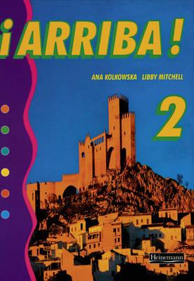 Arriba! 2 Pupil Book by Ana Kolkowska
