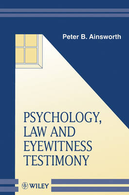 Psychology, Law, and Eyewitness Testimony by Peter B. Ainsworth