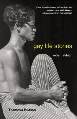 Gay Life Stories by Robert Aldrich
