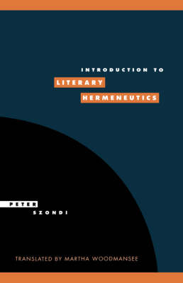 Literature, Culture, Theory: Series Number 9: Introduction to Literary Hermeneutics by Peter Szondi