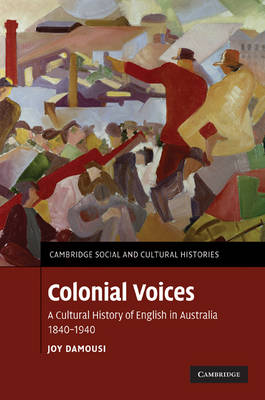 Colonial Voices by Joy Damousi
