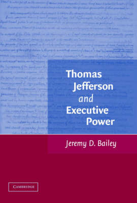 Thomas Jefferson and Executive Power book