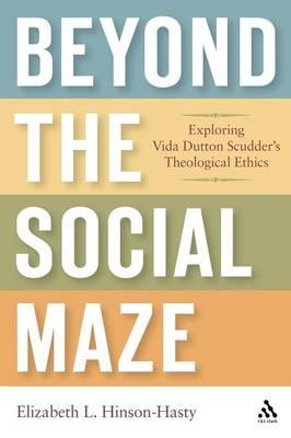 Beyond the Social Maze by Elizabeth L. Hinson-Hasty