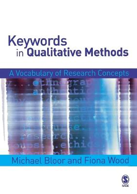 Keywords in Qualitative Methods by Michael Bloor