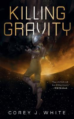 Killing Gravity by Corey J. White