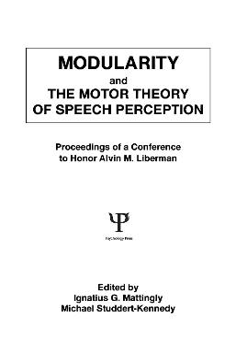 Modularity and the Motor Theory of Speech Perception by Michael Studdert-Kennedy