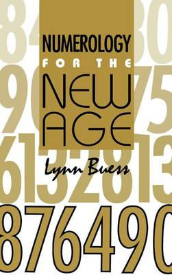 Numerology for the New Age by Lynn M. Buess