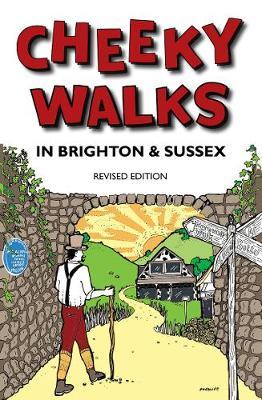 Cheeky Walks In Brighton & Sussex by Tim Bick