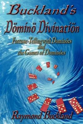 Buckland's Domino Divination by Raymond Buckland