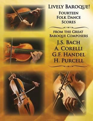 Lively Baroque! Fourteen Folk Dances for String Quartet by Thomas Fratts