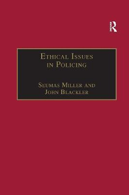 Ethical Issues in Policing by Seumas Miller