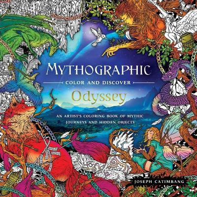 Mythographic Color and Discover: Odyssey: An Artist's Coloring Book of Mythic Journeys and Hidden Objects book