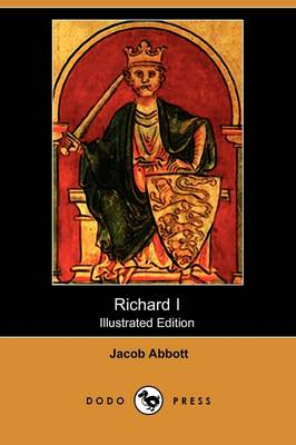 Richard I (Illustrated Edition) (Dodo Press) by Jacob Abbott