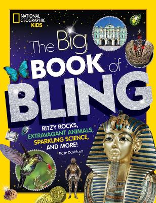 The Big Book of Bling: Ritzy rocks, extravagant animals, sparkling science, and more! book