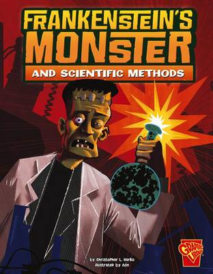 Frankenstein's Monster and Scientific Methods by Christopher L. Harbo