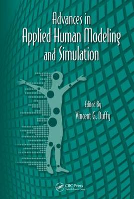 Advances in Applied Human Modeling and Simulation by Vincent G. Duffy