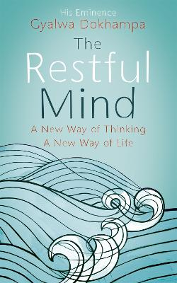 The Restful Mind by Gyalwa Dokhampa Rinpoche