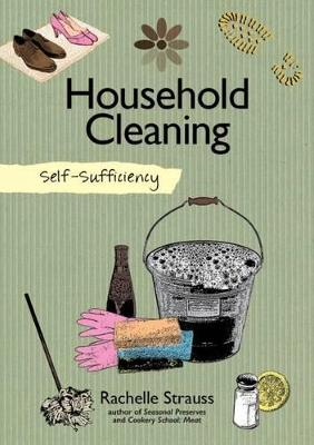 Self-Sufficiency: Natural Household Cleaning by Rachelle Strauss