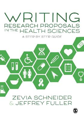 Writing Research Proposals in the Health Sciences by Zevia Schneider