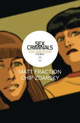 Sex Criminals Volume 4 by Matt Fraction