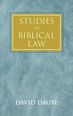 Studies in Biblical Law by David Daube