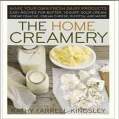 Home Creamery by Kathy Farrell-Kingsley