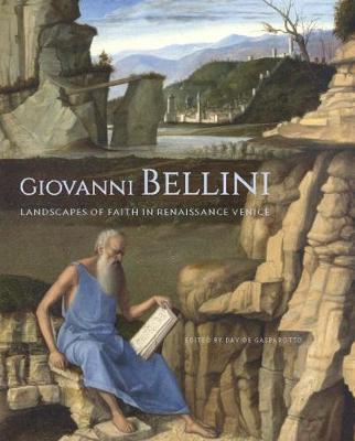 Giovanni Bellini - Landscapes of Faith in Renaissance Venice book