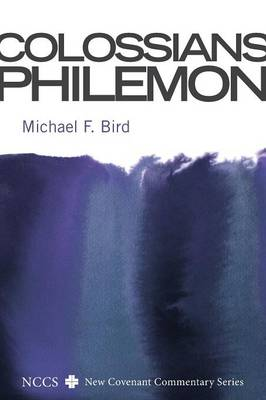Colossians and Philemon by Michael F Bird