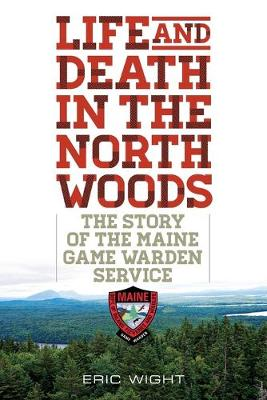 Life and Death in the North Woods by Eric Wight