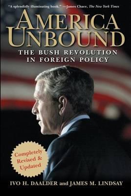 America Unbound by Ivo H Daalder