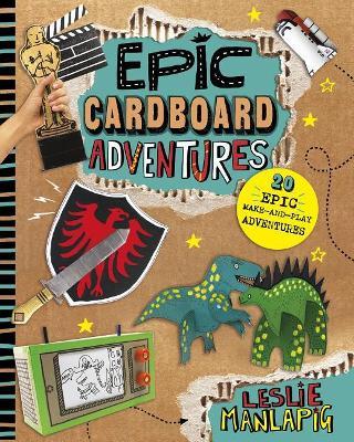 Epic Cardboard Adventures by ,Leslie Manlapig