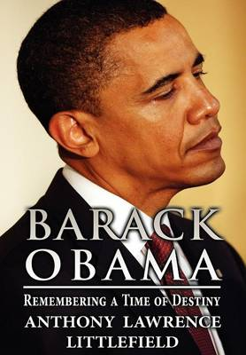 Barack Obama by Anthony Lawrence Littlefield