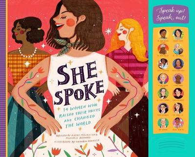 She Spoke: 14 Women Who Raised Their Voices and Changed the World by Kathy MacMillan