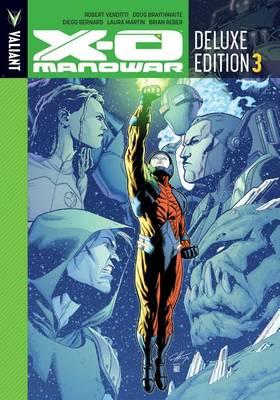 X-O Manowar Deluxe Edition Book 3 by Diego Bernard