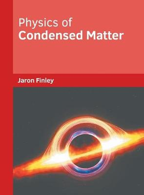 Physics of Condensed Matter by Jaron Finley