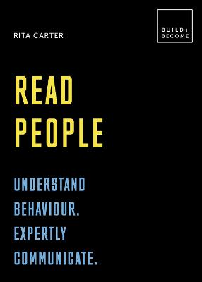 Read People: Understand behaviour. Expertly communicate by Rita Carter
