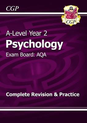 A-Level Psychology: AQA Year 2 Complete Revision & Practice by CGP Books