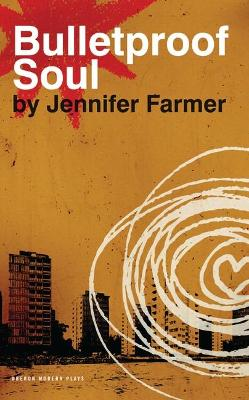Bulletproof Soul by Jennifer Farmer
