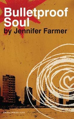 Bulletproof Soul by Jennifer Farmer