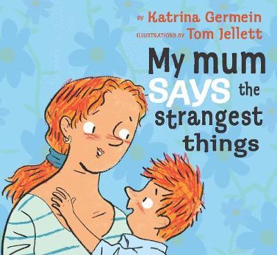 My Mum Says The Strangest Things book